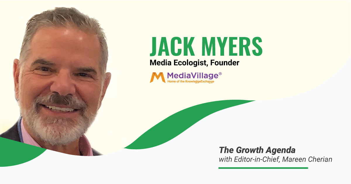 Q&A with Jack Myers, Media Ecologist, Founder at MediaVillage