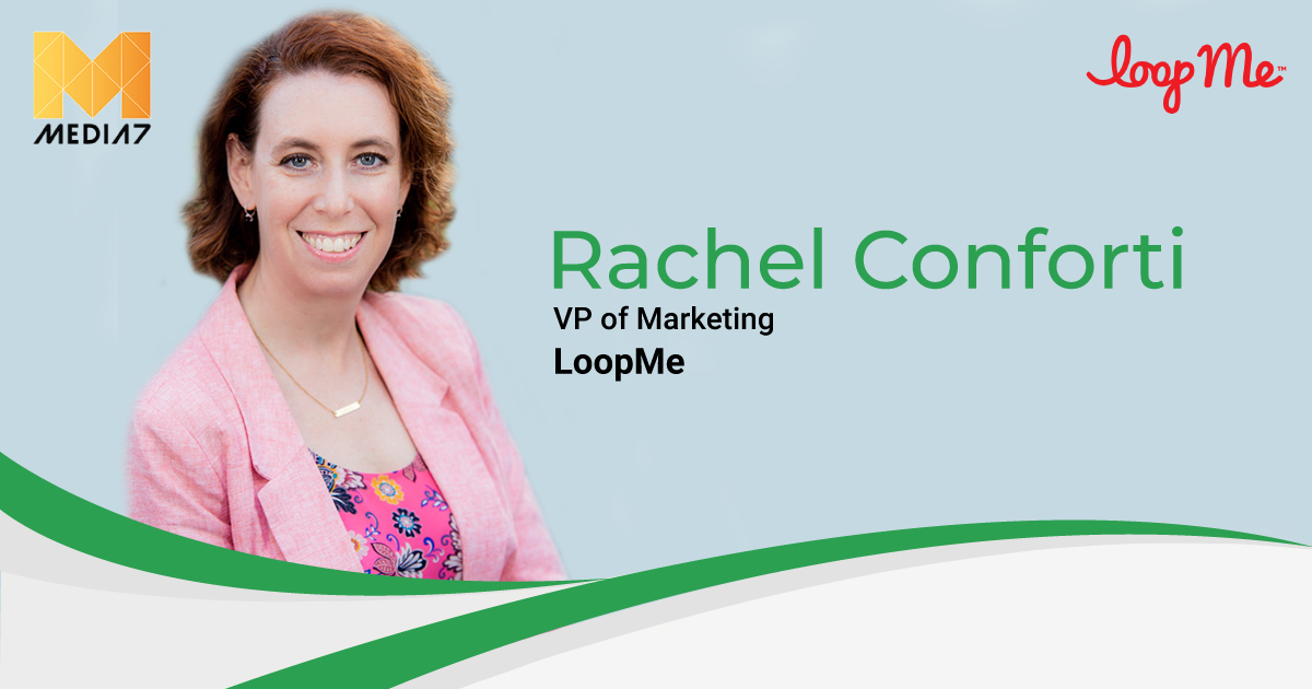 Q&A with Rachel Conforti, VP of Marketing at LoopMe