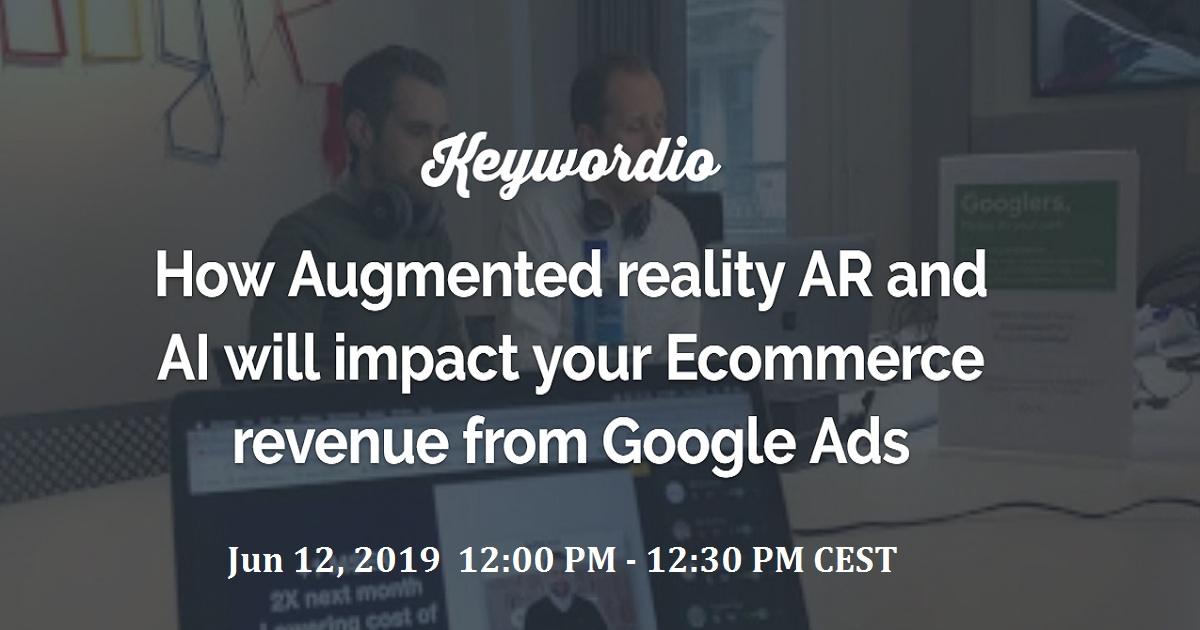 How Augmented reality AR and AI will impact your Ecommerce revenue from Google Ads