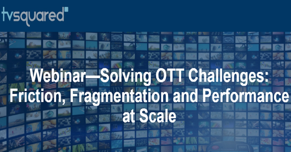 Solving OTT Challenges: Friction, Fragmentation and Performance at Scale