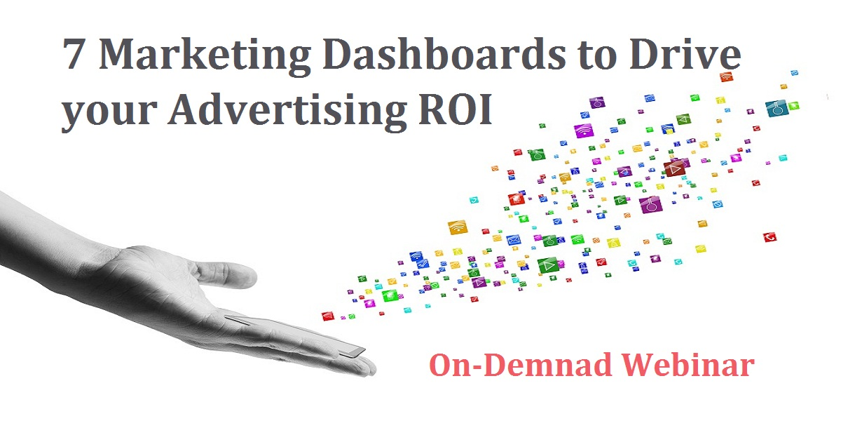 7 Marketing Dashboards to Drive your Advertising ROI