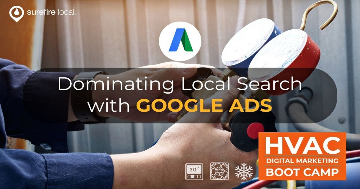 HVAC Digital Marketing Boot Camp: Dominating Local Search with Google Ads