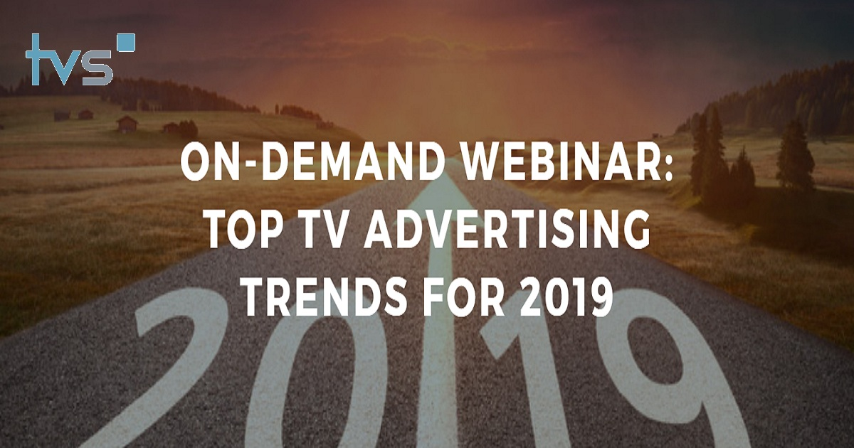 TOP TV ADVERTISING TRENDS FOR 2019