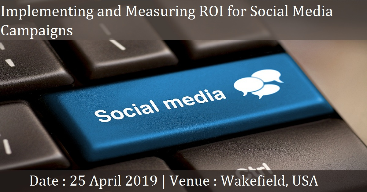 Implementing and Measuring ROI for Social Media Campaigns