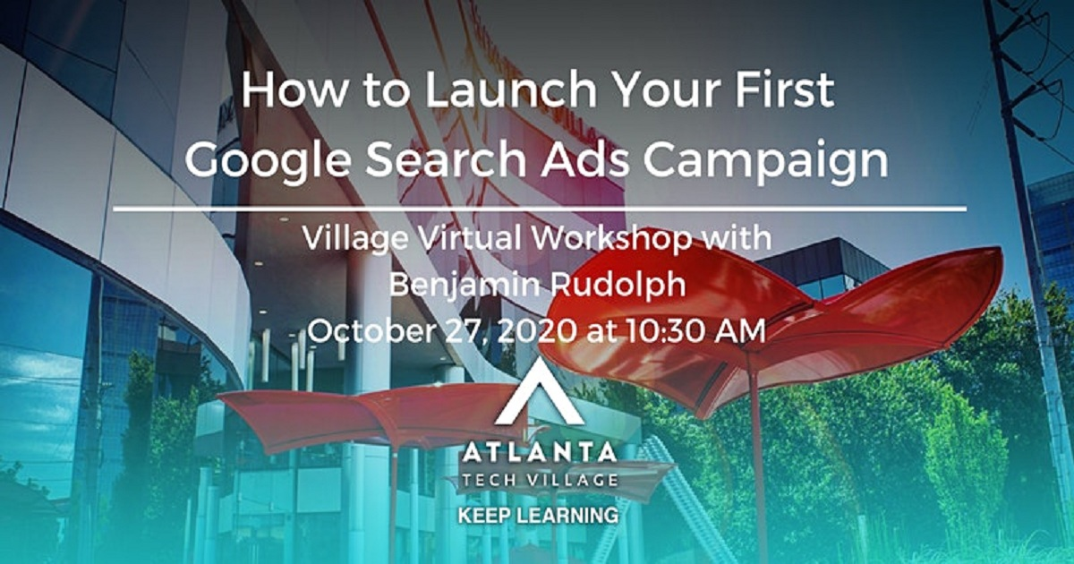 Village Virtual Workshop: Launching Your First Google Search Ads Campaign