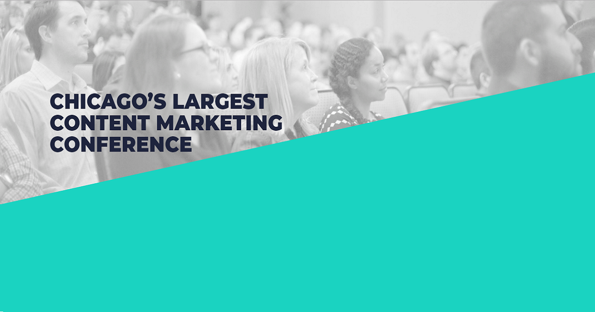 CHICAGO'S LARGEST CONTENT MARKETING CONFERENCE