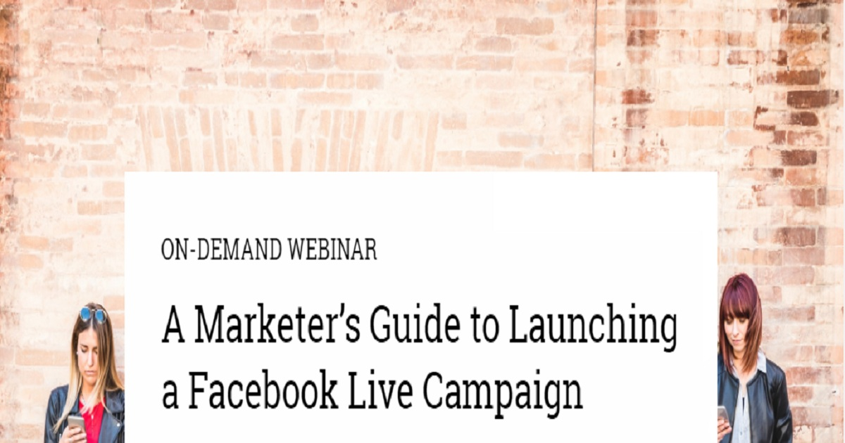 A Marketer's Guide to Launching a Facebook Live Campaign