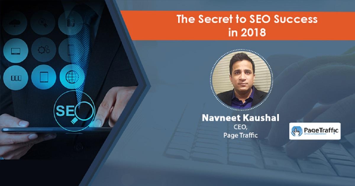 THE SECRET TO SEO SUCCESS IN 2018