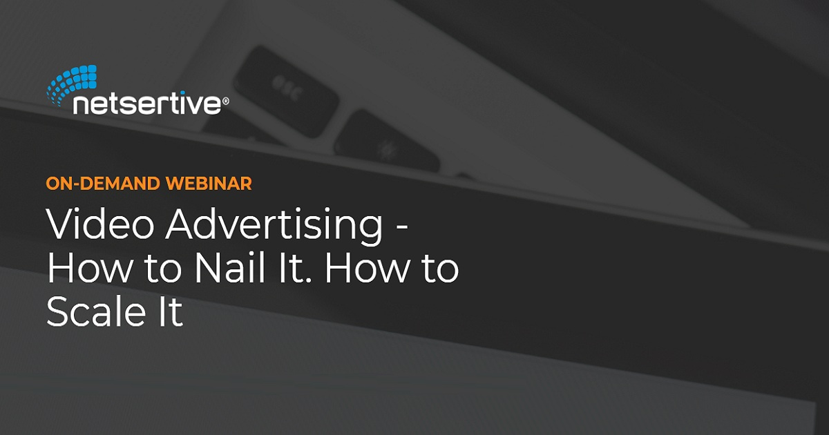 Video Advertising - How to Nail It. How to Scale It