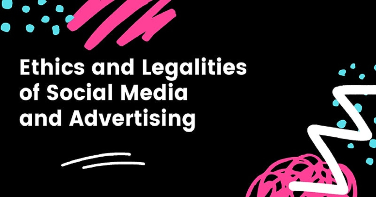 Ethics and Legalities of Social Media and Advertising