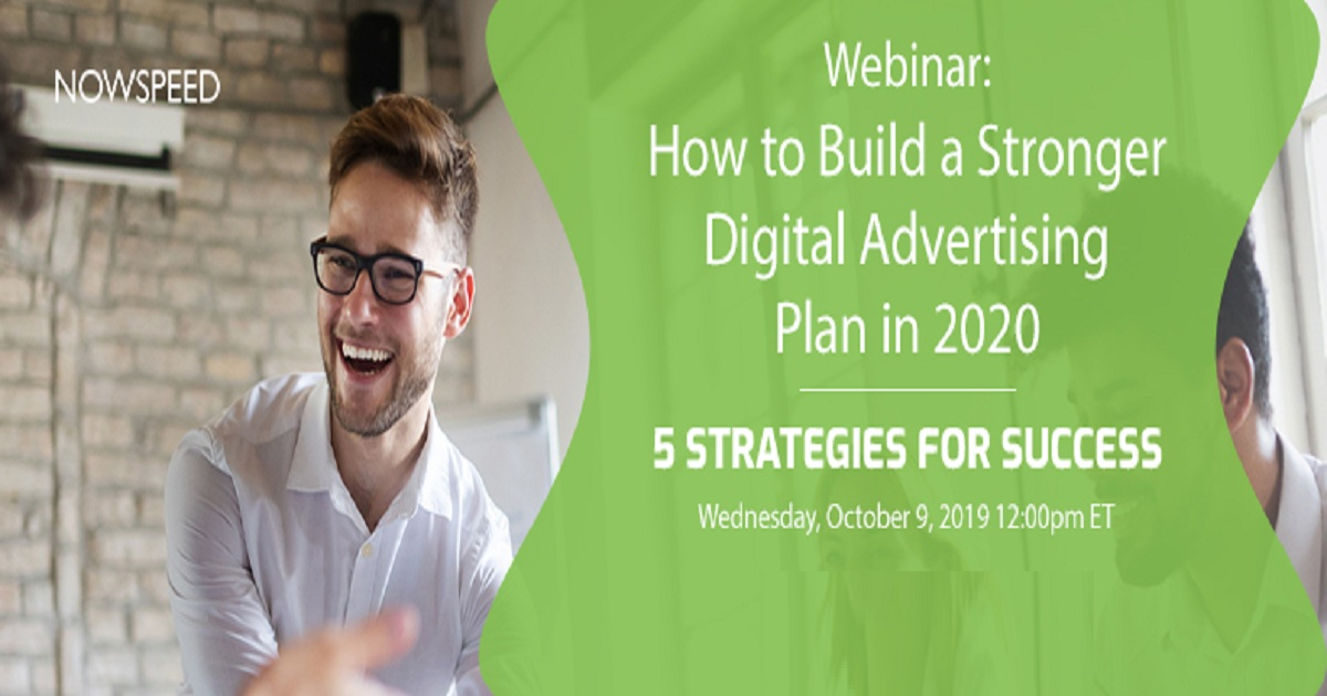Webinar: How to Build a Stronger Digital Advertising Plan in 2020
