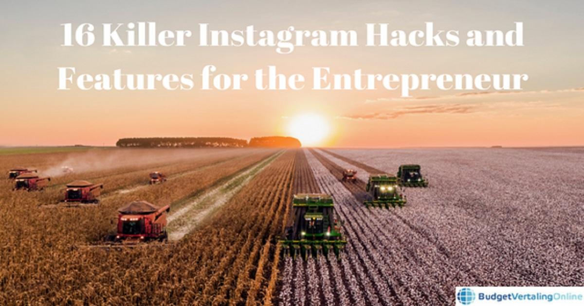 16 Killer Instagram Hacks and Features for the Entrepreneur