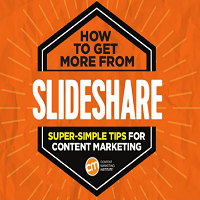 HOW TO GET MORE FROM SLIDESHARE - SUPER-SIMPLE TIPS FOR CONTENT MARKETING