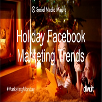 HOLIDAY SOCIAL MEDIA MARKETING – IS FACEBOOK STILL KING? (INFOGRAPHIC)